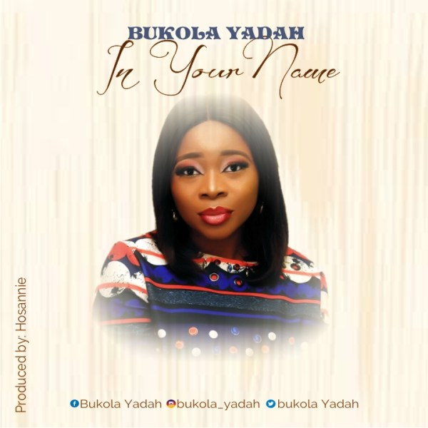 In Your Name By Bukola Yadah