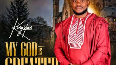 Photo of [Audio + Lyrics] My God Is Greater By Kingstan