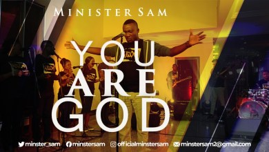 Photo of [Audio +Video] You Are God By Minister Sam