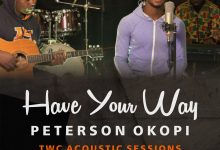 Photo of [Audio + Video] Have Your Way (Cover) By Peterson Okopi