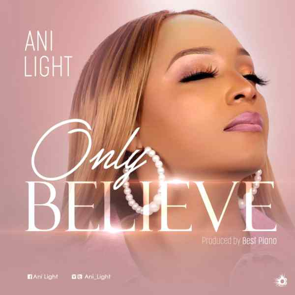 Only Believe By Ani Light