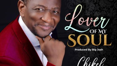 Photo of [Audio] Lover Of My Soul By Chikel