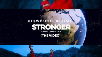 Photo of [Video] Stronger By Glowreeyah Braimah