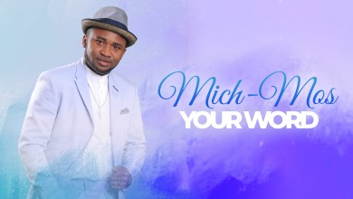 Photo of [Audio] Your Word By Mich-Mos
