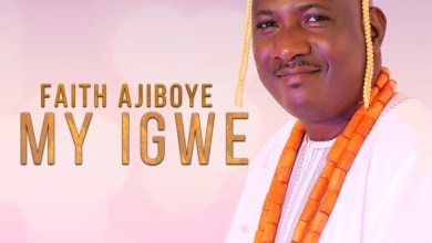 Photo of [Audio+ Video] My Igwe By Faith Ajiboye