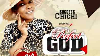 Photo of [Audio] Perfect God By Success Chichi
