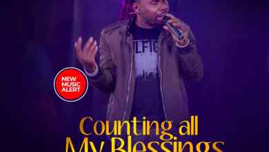 Photo of [Audio] Counting All My Blessings By Minstrel Osas