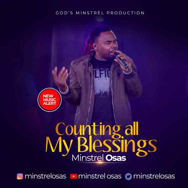 Counting All My Blessings B y Minstrel Osas