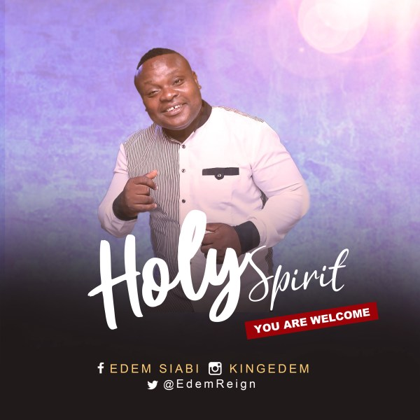 Holy Spirit You Are Welcome By Edem Siabi