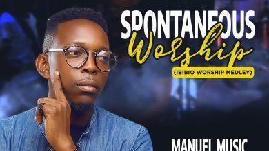 Photo of [Audio + Video] Spontaneous Worship (Ibibio Worship Medley) By Manuel Music
