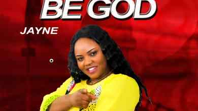 Photo of [Audio] You be God  By Minister Jayne