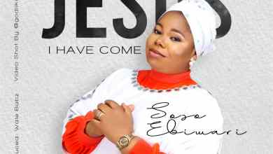 Photo of [Audio] Jesus I Have Come By Soso Ebiwari