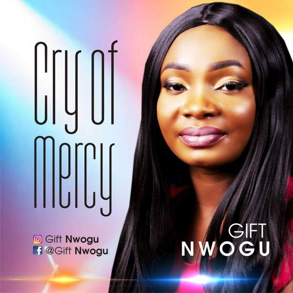Cry of mercy by Gift Nwogu