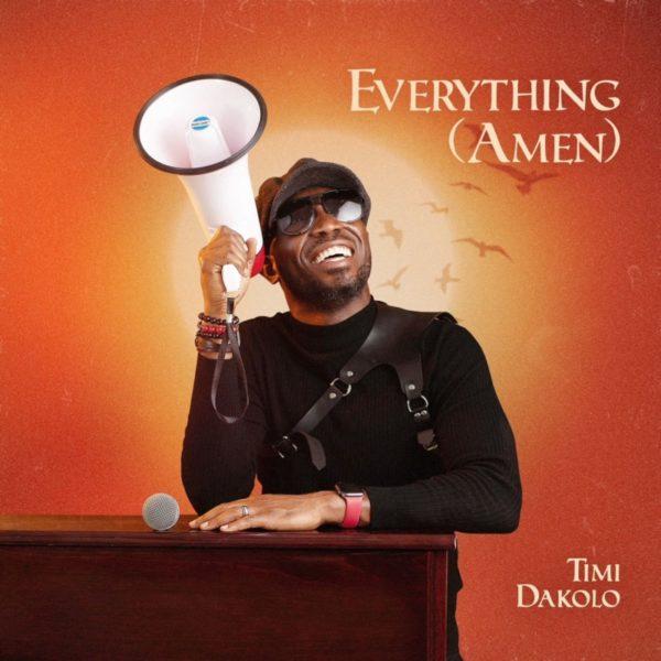 Everything by Amen by Timi Dakolo