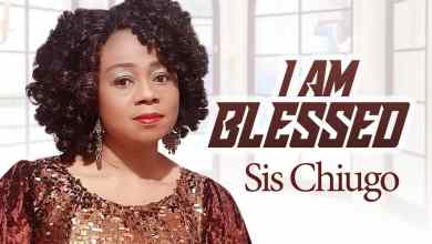 Photo of [Music] I Am Blessed By Sister Chiugo Anaedu