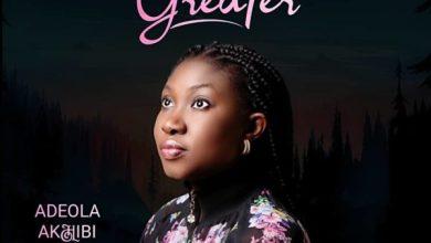 Photo of [Audio] Greater By Adeola Akhibi
