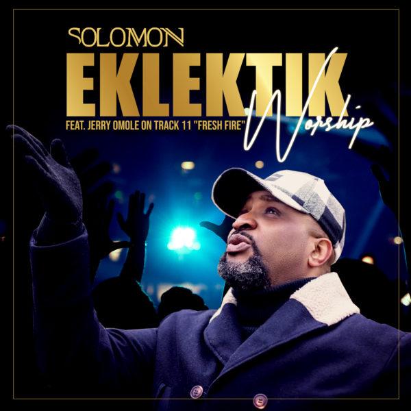 Eklektik Worship By Solomon