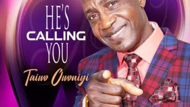 Photo of [Music] He's Calling You By Taiwo Owoniyi