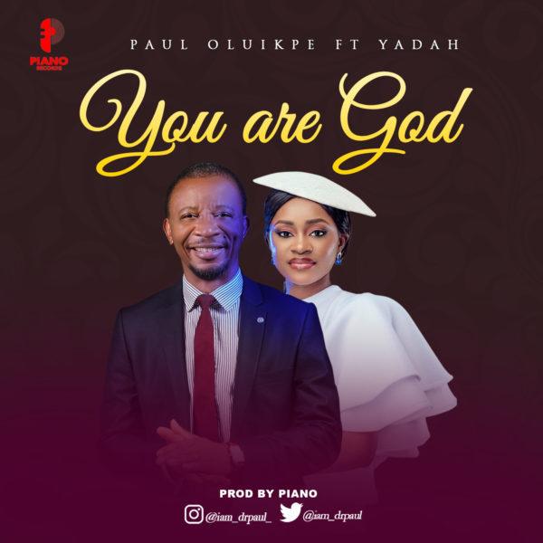 You Are God By Paul Oluikpe
