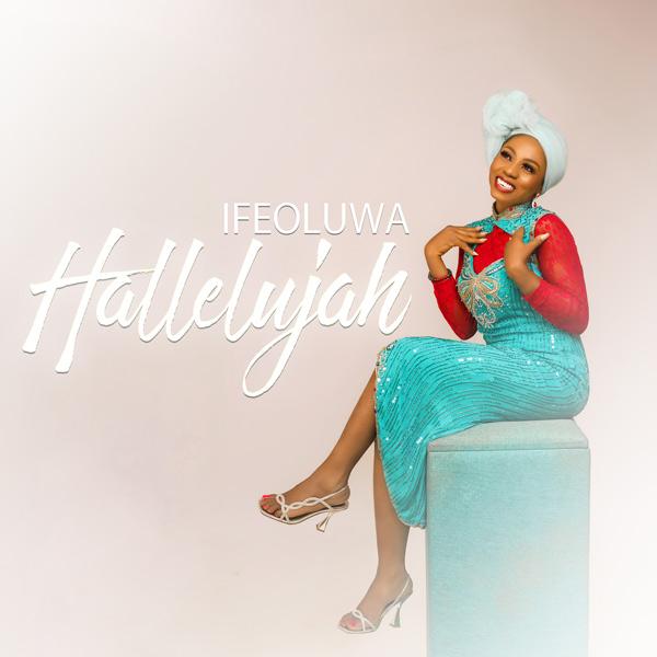 Hallelujah By Ifeoluwa