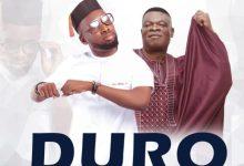 Photo of [Music] Duro By Akindotun