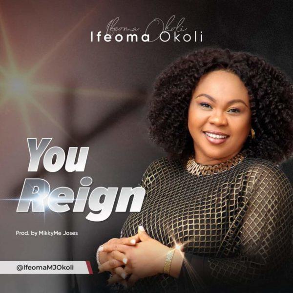 You Reign By Ifeoma Okolie