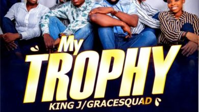 Photo of [Music]  My Trophy By King J & GraceSquad