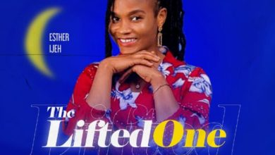 Photo of [Music] The Lifted One By Esther Ijeh