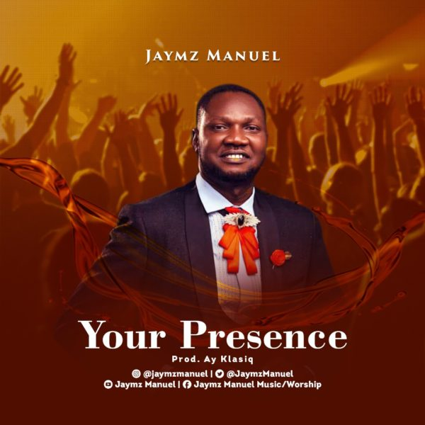 Your Presence By Jaymz Maunel
