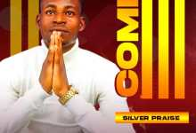Photo of [Music] Come In By Silver Praise
