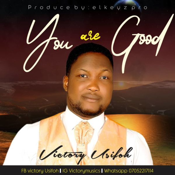 You Are Good By Victory Usifoh