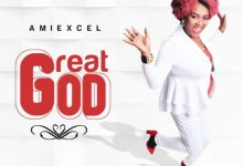 Photo of [Music] Great God By Amiexcel