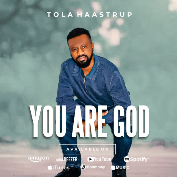 You Are God By Tola Haastrup