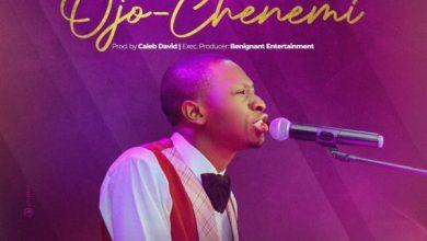 Photo of [Music] Ojo-Chenemi By Caleb David