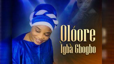 Photo of [Music] Oloore Igbe Gbogbo By Yetunde Idowu