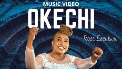 Photo of [Video] Okechi By Rose Ezeukwu