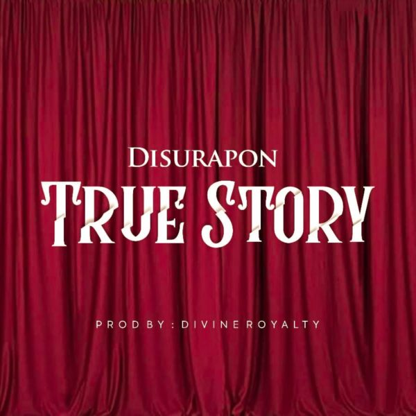 True Story By DisuRapon