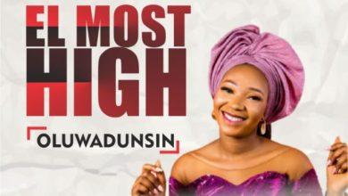 Photo of [Music] El Most High By Oluwadunsin