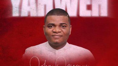 Photo of [Video] Yahweh By John Omosuyi