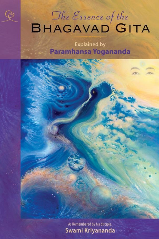 The Essence of the  Bhagavad Gita by Paramahansa Yogananda