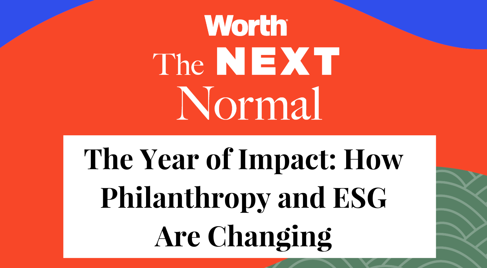 The Year of Impact: How Philanthropy and ESG Are Changing