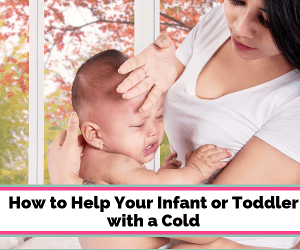 How to Survive Your Infant or Toddler's Cold