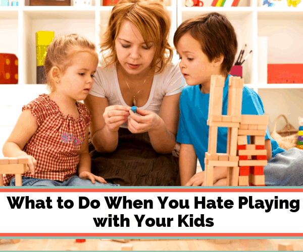 What to Do When You Hate Playing with Your Kids