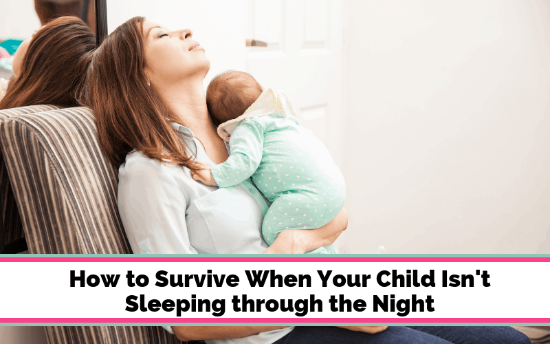 How to Survive When Your Baby Won't Sleep through the Night