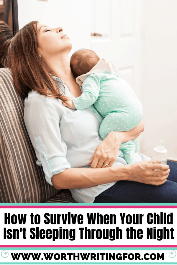 How to Survive the Days When Your Baby isn't sleeping through the night. Or for lots of moms it's a toddler who still won't sleep through the night!