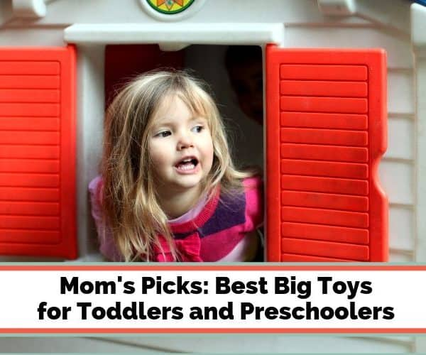 Moms' Picks: Best Big Toys for Toddlers and Preschoolers