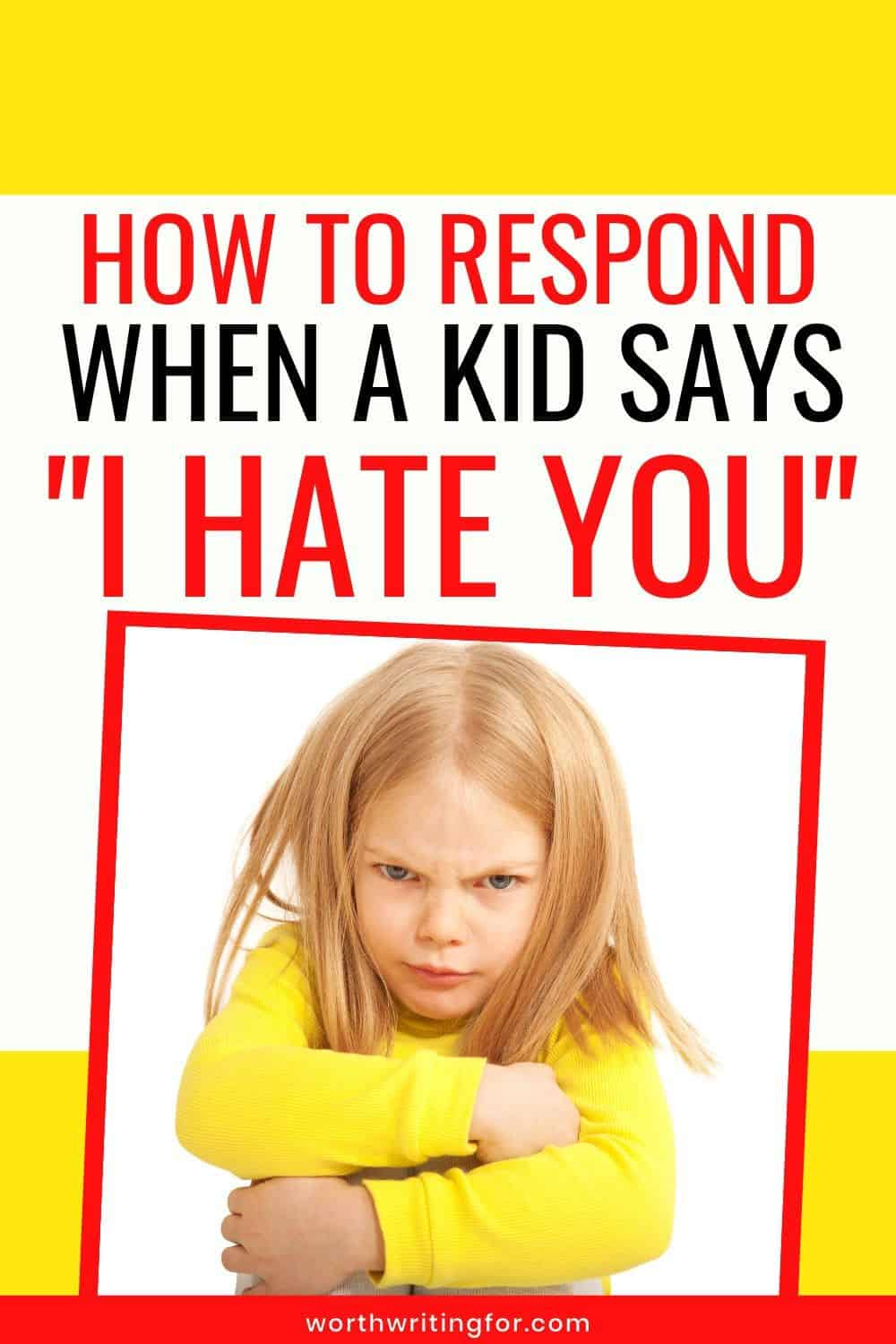 stay calm when kid says I hate you