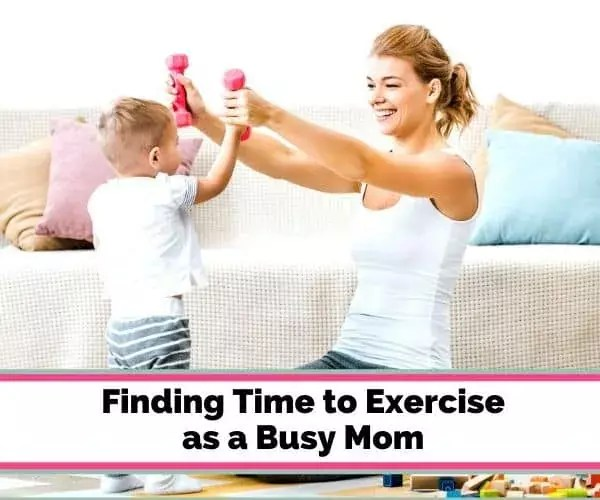 Finding Time to Exercise as a Busy Mom