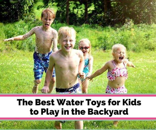 5 Best Summer Water Toys for Kids in the Yard