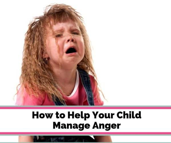 How to Help Your Child Manage Anger